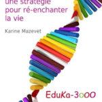 L'Education, une stratégie pour ré-enchanter la vie