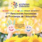 Se relier, s'inspirer, agir pour éduquer autrement! Le programme définitif des Rencontres nationales du Printemps de l'éducation, ces 21 et 22 mars à Paris
